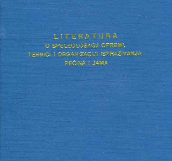 V. Božić: Literatura o speleološkoj opremi, tehnici i organizaciji istraživanja pećina i jama (1978)