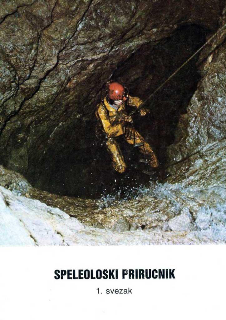 Skupina autora: Speleološki priručnik I svezak (1986)